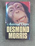 Animal Days (0224017381) by Morris, Desmond