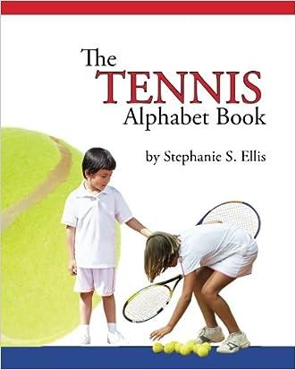 The TENNIS Alphabet Book (The Sports Alphabet Books) (Volume 3)