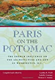 Paris on the Potomac: The French Influence on the Architecture and Art of Washington, D.C. (Perspective On Art & Architect)