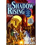 The Shadow Rising (The Wheel of Time, Book 4) (0312854307) by Jordan, Robert