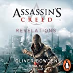 Assassin's Creed: Revelations (       UNABRIDGED) by Oliver Bowden Narrated by Gunnar Cauthery