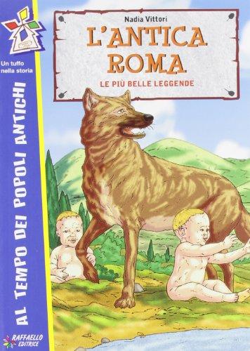 L'antica Roma Le più antiche leggende PDF