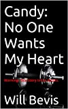 Acquista Candy: No One Wants My Heart [Edizione Kindle]