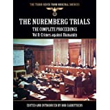 The Nuremberg Trials - The Complete Proceedings, Vol 8: Crimes against Humanity (The Third Reich from Original...