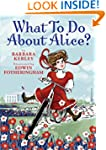 What to Do About Alice?: How Alice Ro...