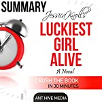Jessica Knoll's Luckiest Girl Alive | Summary and Review |  Ant Hive Media