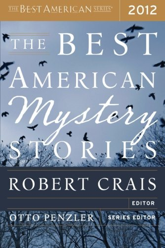The Best American Mystery Stories 2012 (The Best American Series) by Thomas J. Rice, Mary Gaitskill, Jesse Goolsby, Kathleen Ford, Jason DeYoung, K. L. Cook, Peter S. Beagle, Tom Andes