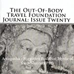 The Out-Of-Body Travel Foundation Journal: Issue Twenty: Acvagosha - Forgotten Buddhist Mystic of the Mayahana Path | Marilynn Hughes