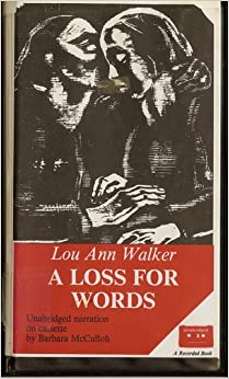 a loss for words lou ann walker From the time she was a toddler in the midwest, lou ann walker was the ears and voice for her deaf parents outside the home they faced a world that misunderstood and often rejected them.