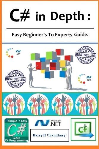 C# in Depth,: C# in Depth, Easy Beginner's To Experts Guide.