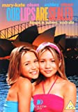 Mary-Kate and Ashley - Our Lips Are Sealed [Import anglais]