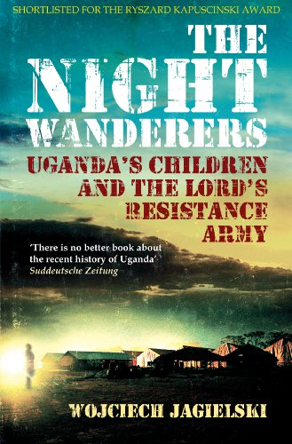 Night Wanderers: Uganda'S Children And The Lord'S Resistance Army front-944726