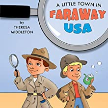 A Little Town in Faraway USA (       UNABRIDGED) by Theresa Middleton Narrated by Ryan Bell