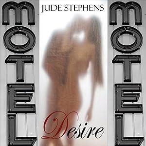 Motel Desire | [Jude Stephens]