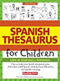 Spanish Thesaurus for Children: Libro de Sinonimos y Antonimos
