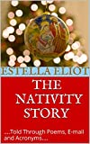The Nativity Story: ....Told Through Poems, E-mail and Acronyms....(Black Font)