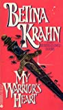 My Warrior's Heart (0380767716) by Krahn, Betina