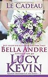Le Cadeau: Quatre mariages et un fiasco,  1 (The Wedding Gift French Edition) (Volume 1)