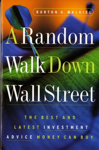 A Random Walk Down Wall Street: The Best and Latest Investment Advice Money Can Buy