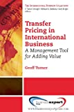 img - for Transfer Pricing in International Business: A Management Tool for Adding Value book / textbook / text book