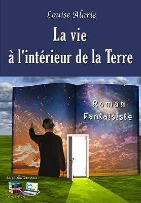 La vie à l'intérieur de la Terre (French Edition)