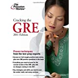 Cracking the GRE, 2011 Edition (Graduate School Test Preparation) ~ Princeton Review