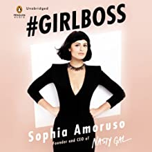 #GIRLBOSS Audiobook by Sophia Amoruso Narrated by Sara Jes Austell