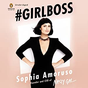 #GIRLBOSS: How to Write Your Own Rules While Turning Heads and Turning Profits | [Sophia Amoruso]