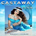 Agartha's Castaway: Castaway - Book 1 (       UNABRIDGED) by Chrissy Peebles Narrated by Elizabeth Meadows