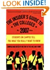 The Insider's Guide to the Colleges, 2007: Students on Campus Tell You What You Really Want to Know, 33nd Edition (Insider's Guide to the Colleges: Students on Campus)