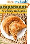 Empanadas :The Ultimate Recipe Guide...