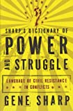 Sharp's Dictionary of Power and Struggle: Language of Civil Resistance in Conflicts