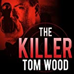The Killer: Victor the Assassin Series, Book 1 | Tom Wood