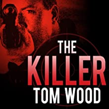 The Killer: Victor the Assassin Series, Book 1 (       UNABRIDGED) by Tom Wood Narrated by Rob Shapiro