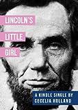 Lincoln's Little Girl (Kindle Single)