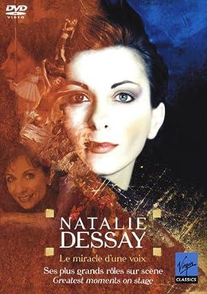 ナタリー・デセイ「奇跡の声」オン・ステージ [DVD]