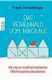 Das Reihenhaus vom Nikolaus: 44 neue mathematische Weihnachtsrätseleien