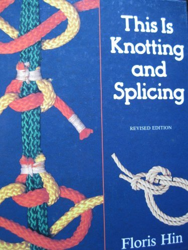 This Is Knotting and Splicing