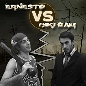Ernesto vs Ciki Bam [Explicit]
