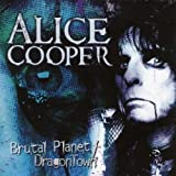 echange, troc Alice Cooper - Brutal Planet - Dragontown