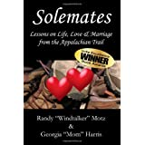 "Solemates: Lessons On Life, Love & Marriage From The Appalachian Trail"" ~ Randy Motz"