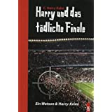 "Harry und das t�dliche Finale: Ein Watson & Harry-Krimivon ""C. Harry Kahn"""