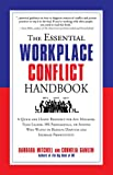 img - for The Essential Workplace Conflict Handbook: A Quick and Handy Resource for Any Manager, Team Leader, HR Professional, Or Anyone Who Wants to Resolve Disputes and Increase Productivity book / textbook / text book