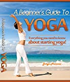 A Beginners Guide To Yoga