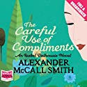 The Careful Use of Compliments (       UNABRIDGED) by Alexander McCall Smith Narrated by Davina Porter