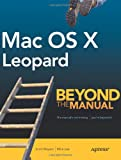 Mac OS X Leopard: Beyond the Manual (Books for Professionals by Professionals) (1590598377) by Lee, Mike
