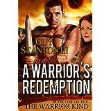 A Warrior's Redemption (The Warrior Kind Book 1) ~ Guy Stanton III
