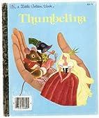 Thumbelina: A Little Golden Book by Hans…