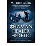 [ { SHAMAN, HEALER, HERETIC: OLIVIA LAWSON TECHNO-SHAMAN } ] by Green, M Terry (AUTHOR) Jan-19-2011 [ Paperback ]