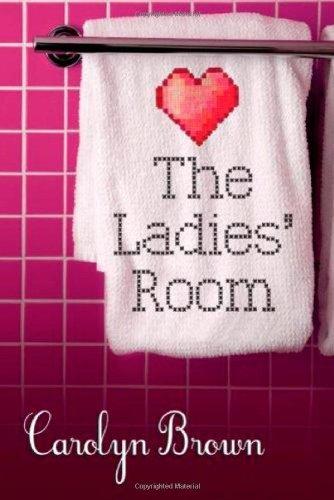 The Ladies' Room by Carolyn Brown